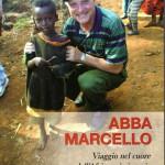 Abba Marcello - Viaggio nel cuore dell'Africa missionaria